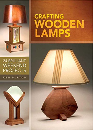 Crafting Wooden Lamps: 24 Brilliant Weekend Projects (English ...