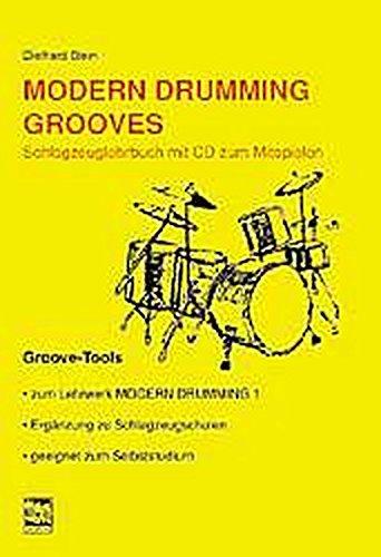 Modern Drumming. Schlagzeugschule mit CD zum Mitspielen / Modern Drumming Grooves: Groove Tools (Groove-tool 4)