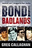 Front cover for the book Bondi Badlands: The definitive story of Sydney's gay hate murders by Greg Callaghan