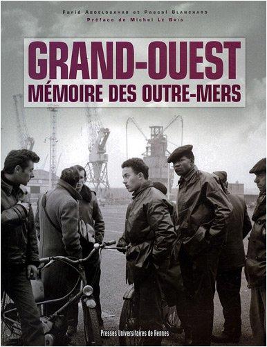 Grand-Ouest : Mémoire des outre-mers par Farid Abdelouahab