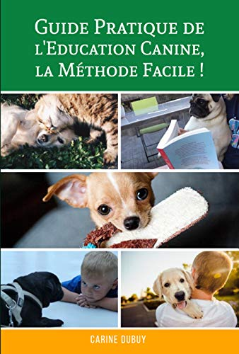 Couverture du livre GUIDE PRATIQUE : Comment Eduquer mon Chien Facilement: La Méthode Facile ! Pour avoir un chien au Poil !