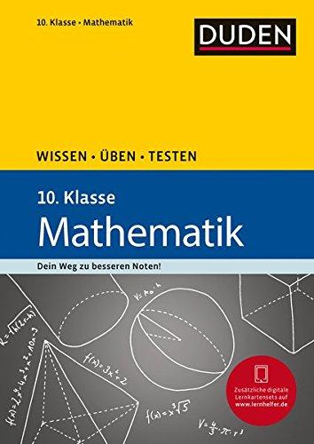 Wissen – Üben – Testen: Mathematik 10. Klasse: Ideal zur Vorbereitung auf Klassenarbeiten. Für Gymnasium und Gesamtschule