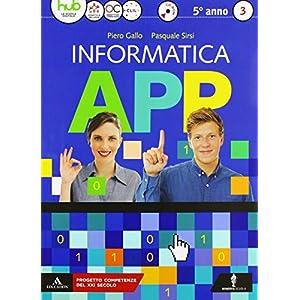 Informatica app. Per le Scuole superiori. Con e-book. Con espansione online. Con CD-ROM: 3
