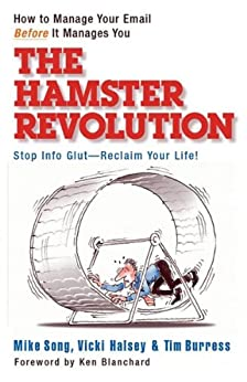 The Hamster Revolution: How to Manage Your Email Before It Manages You de [Song, Mike, Halsey, Vicki, Burress, Tim]