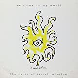 Welcome To My World: The Music Of Daniel Johnston