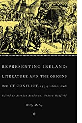 Representing Ireland: Literature and the Origins of Conflict, 1534-1660