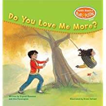 Do You Love Me More? (Faith Basics for Kids) by Crystal Bowman (2011-01-03)
