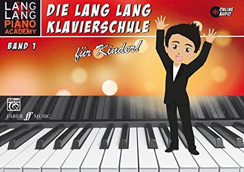 Lang Lang Klavierschule für Kinder / Lang Lang Klavierschule für Kinder Band 1: Level 1 (Alfred Klavier Fingersatz)