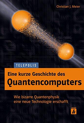 Buchseite und Rezensionen zu 'Eine kurze Geschichte des Quantencomputers' von Christian J. Meier
