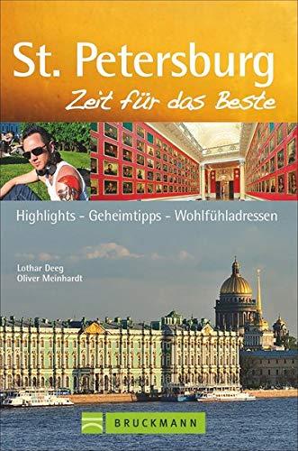 Bruckmann Reiseführer St. Petersburg: Zeit für das Beste. Highlights, Geheimtipps, Wohlfühladressen. Inklusive Faltkarte zum Herausnehmen.