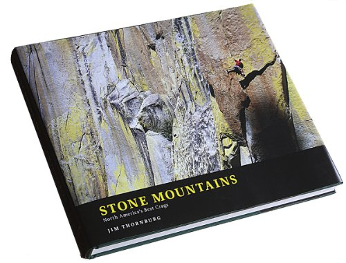 stone-mountains-north-americas-best-crags-1st-edition-by-jim-thornburg-2010-gebundene-ausgabe