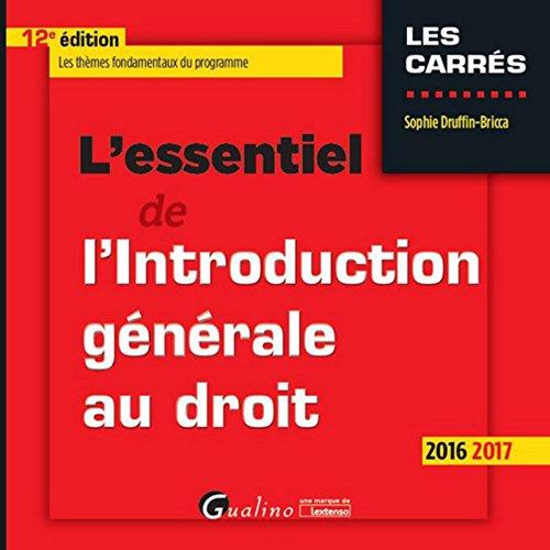 L'Essentiel de l'Introduction générale au droit 2016-2017, 12ème Ed.