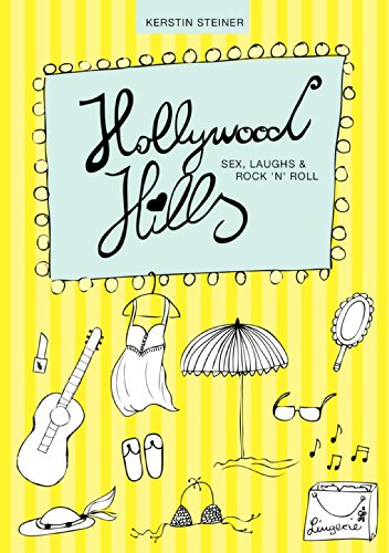 Hollywood Hills - Sex, Laughs & Rock 'n' Roll von [Steiner, Kerstin]