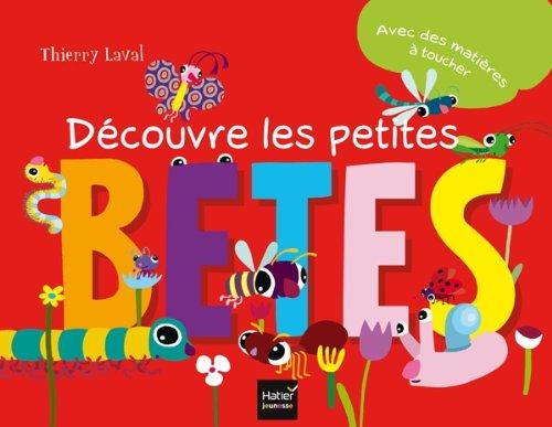 Découvre les petites bêtes par Thierry Laval