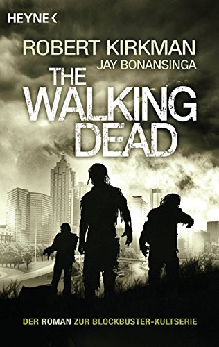 The Walking Dead: Roman (The Walking Dead-Romane, Band 1) (Governor Dead The Walking)
