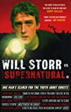 Image de Will Storr Vs. The Supernatural: One man's search for the truth about ghosts