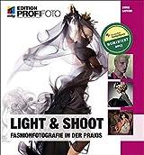 Light & Shoot: Fashionfotografie in der Praxis (mitp Edition Profifoto)
