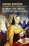 Les Reines de France au temps des Valois, tome 1 : Le beau XVIe siècle