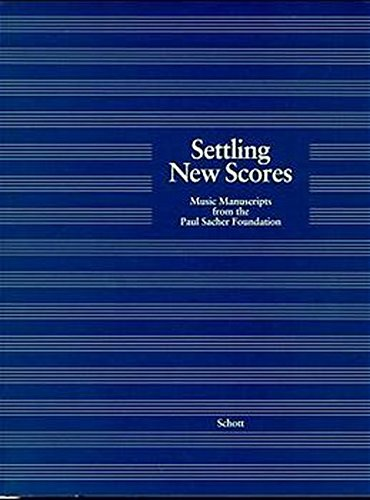 Settling New Scores: Music Manuscripts from the Paul Sacher Foundation (Alltags-stiftung)