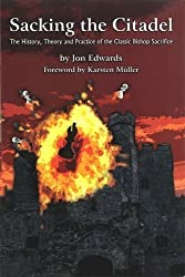 Sacking the Citadel: The History, Theory and Practice of the Classic Bishop Sacrifice by Jon Edwards (2011-05-01)