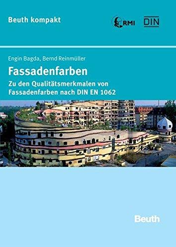 Fassadenfarben: Zu den Qualitätsmerkmalen von Fassadenfarben nach DIN EN 1062 (Beuth kompakt)