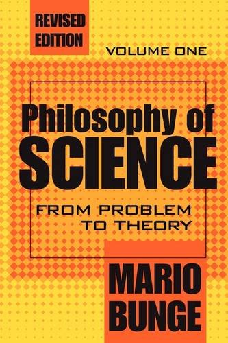 Philosophy of Science: From Problem to Theory: From Problem to Theory v. 1 (Science and Technology Studies)