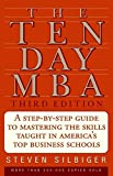 [(The Ten-day MBA : A Step-by-step Guide to Mastering the Skills Taught in America's Top Business Schools)] [By (author) Steven Silbiger] published on (September, 2005)