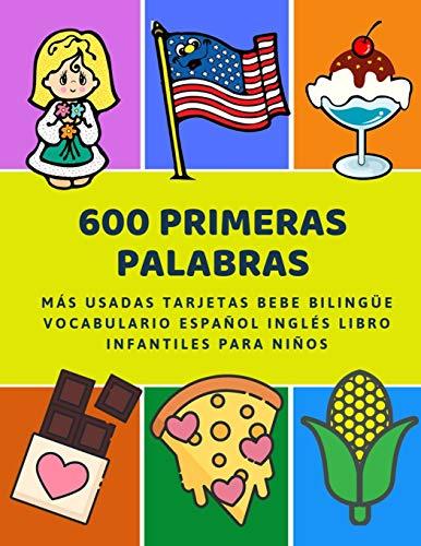 600 Primeras Palabras Más Usadas Tarjetas Bebe Bilingüe