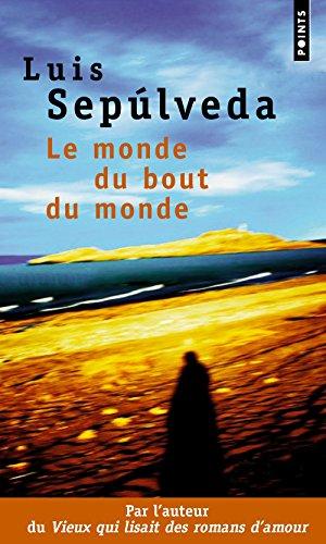 Le Monde du bout du monde par Luis Sepulveda