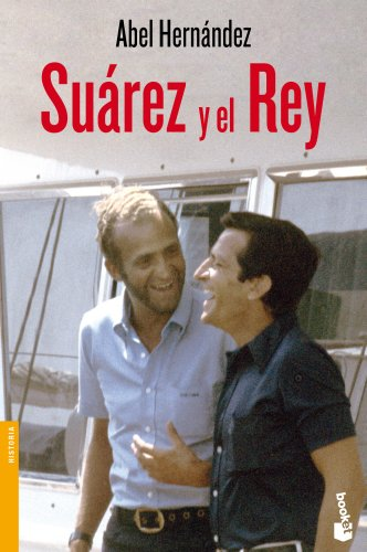 Suárez y el Rey (Divulgación. Historia)