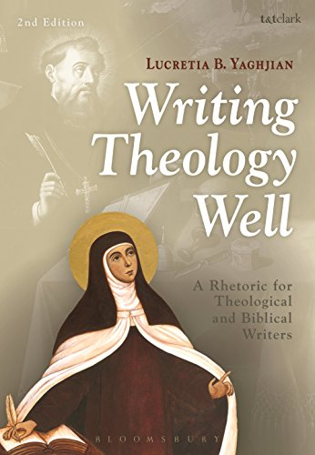Writing Theology Well 2nd Edition: A Rhetoric for Theological and Biblical Writers (English Edition)