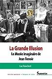 La Grande illusion : Le Musée imaginaire de Jean Renoir : essai d'iconologie politique