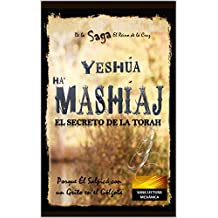 YESHÚA HAMASHÍAJ EL SECRETO DE LA TORAH - (SAGA - El Reino de La Cruz, Cap.1)  (en formato Genérico): Porque Él Salpicó  Con un Grito en el Gólgota