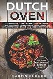 Dutch Oven: 123 exklusive Dutch Oven Rezepte die Deinen Campingurlaub, Dein Barbecue oder Deinen Tag am Lagerfeuer zu etwas ganz Besonderem machen! - Martin Rühmer, Maria Rühmer