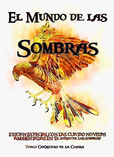 El Mundo de las Sombras: Edición especial de las cuatro novelas ambientadas en