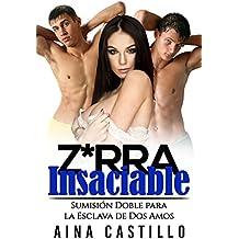 Z*rra Insaciable: Sumisión Doble para la Esclava de Dos Amos (Novela de Romance, Erótica y BDSM)
