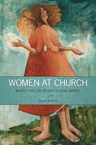 Women at Church: Magnifying LDS Women's Local Impact by McBaine, Neylan (2014) Paperback