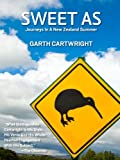 SWEET AS: Journeys In A New Zealand Summer