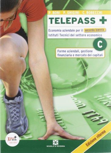 Telepass +. Tomo C: Forme aziendali-Gestione finanziaria. Cone espansione online. Per le Scuole superiori