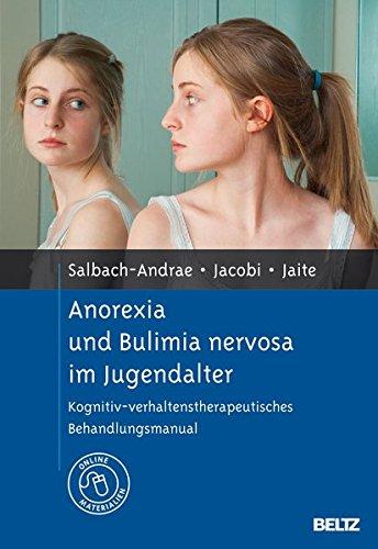 Anorexia und Bulimia nervosa im Jugendalter: Kognitiv-verhaltenstherapeutisches Behandlungsmanual. Mit Online-Materialien