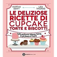 Le deliziose ricette di cupcake, torte e biscotti (eNewton Manuali e Guide) (Italian Edition)