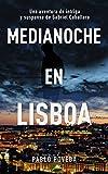 Medianoche en Lisboa: Una aventura de intriga y suspense de Gabriel Caballero (Series detective privado crimen y misterio nº 5) (Spanish Edition)