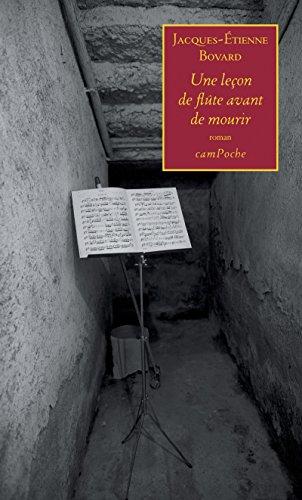 Une leçon de flûte avant de mourir: Un roman émouvant autour de la musique (Bernard Campiche Littérature)