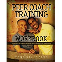 Peer Coach Training Workbook by Tony Stoltzfus (2007-08-02)