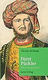 Fürst Pückler: Eine Biographie