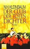 Buchinformationen und Rezensionen zu Der Club der toten Dichter: Roman von N.H. Kleinbaum