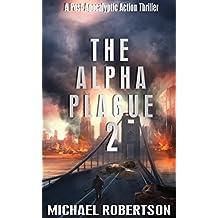 The Alpha Plague 2: A Post-Apocalyptic Action Thriller