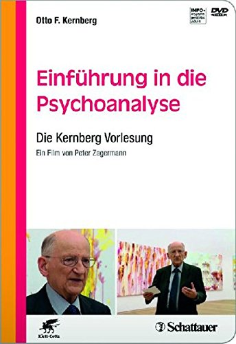 Einführung in die Psychoanalyse - Die Kernberg-Vorlesung