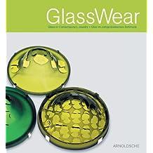 GlassWear. Glas im zeitgenössischen Schmuck