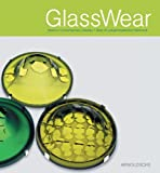 GlassWear. Glas im zeitgenössischen Schmuck - Ursula Ilse-Neuman, Cornelie Holzach, Jutta A Page